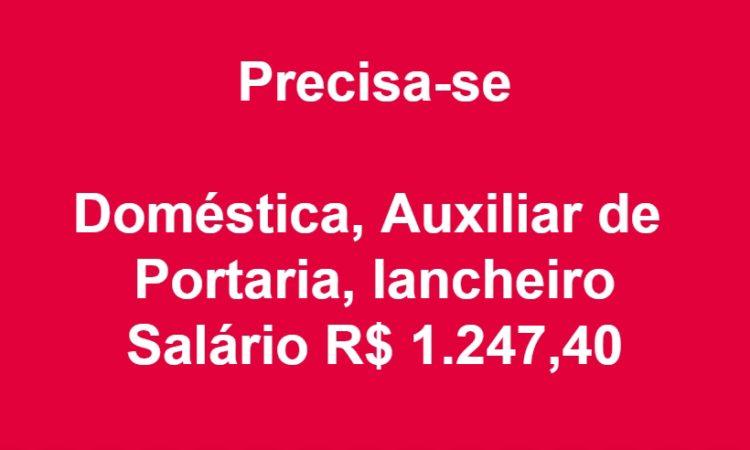 Doméstica, Auxiliar de Portaria, Lancheiro, Instalador de TV a cabo -R$ 1.247,40 - Rio de janeiro