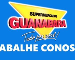 Supermercados Guanabara está com vagas de empregos abertas- Rio de Janeiro